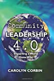 Community Leadership 4. 0, Carolyn Corbin, 1439252882