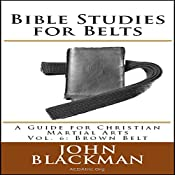 Bible Studies for Belts: A Guide for Christian Martial Arts Vol. 6: Brown Belt | John Blackman