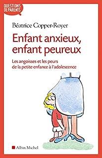 Enfant anxieux, enfant peureux : les angoisses et les peurs de la petite enfance à l'adolescence, Copper-Royer, Béatrice