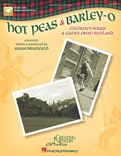 Hot Peas and Barley-O: Children's Songs and Games from Scotland PDF