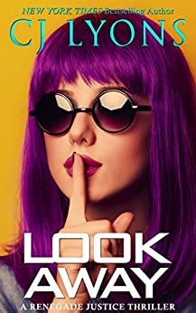 LOOK AWAY: a Renegade Justice Thriller featuring Morgan Ames (Renegade Justice Thrillers Book 4) by [Lyons, CJ]