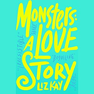 Monsters: A Love Story Audiobook
