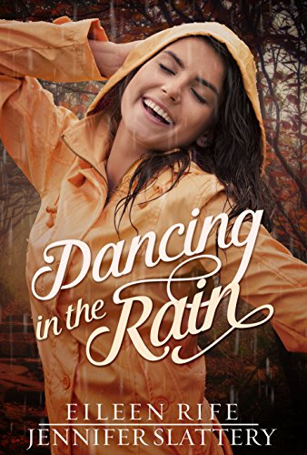 Dancing in the Rain by [Rife, Eileen, Slattery, Jennifer]