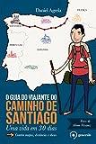 capa de O Guia do Viajante do Caminho de Santiago. Uma Vida em 30 Dias