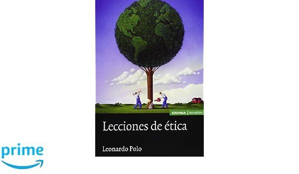 Lecciones de ética (Filosofía): Amazon.es: Leonardo Polo: Libros
