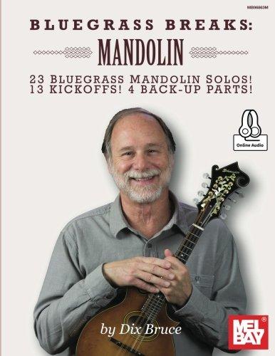 Bluegrass Breaks: Mandolin: 23 Bluegrass Mandolin Solos, 13 Kickoffs and 4 Back-Up Parts