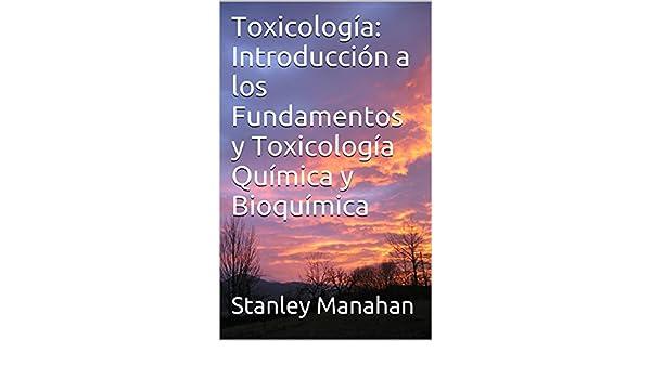 Toxicología: Introducción a los Fundamentos y Toxicología Química y ...