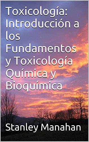Toxicología: Introducción a los Fundamentos y Toxicología Química y Bioquímica (Spanish Edition)