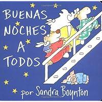 The Buenas Noches a Todos (Going to Bed Book) (Boynton Board Books)