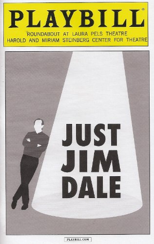 Just Jim Dale Playbill May 2014 Written and Performed By Jim Dale Directed By Richard Maltby, Jr. Roundabout At Laura Pels Theatre Harold and Miriam Steinberg Center for Theatre (The Harold And Miriam Steinberg Center For Theatre)