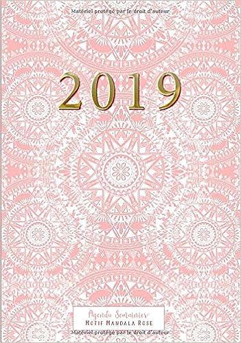 Agenda Semainier 2019 Motif Mandala Rose: Planificateur ...