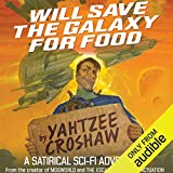 Will Save the Galaxy for Food by Yahtzee Croshaw, Audible Studios