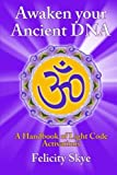 Awaken Your Ancient Dna, Felicity Skye, 1291650563