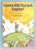 Careful With That Ball, Eugene!, Tohby Riddle, 0531085171