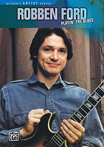 Robben Ford: Playin' the Blues [Instant Access]