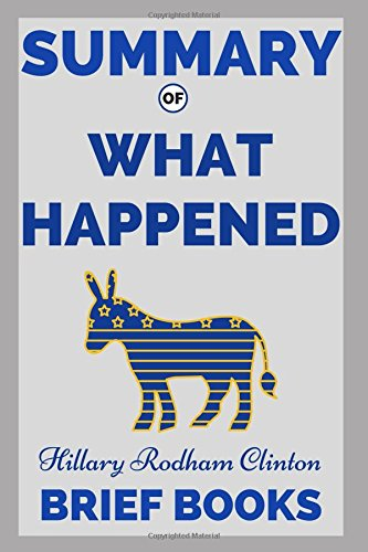 Summary of What Happened by Hillary Rodham Clinton pdf epub download ebook