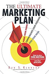 The Ultimate Marketing Plan: Find Your Hook. Communicate Your Message. Make Your Mark.