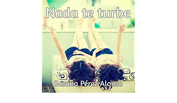 Amazon.com: Nada te turbe [Nothing Disturbs You] (Audible Audio Edition): Susana Pérez Alonso, Pilar Lozano, Audiomol: Books