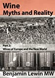 img - for Wine Myths and Reality: Part 2: Wines of Europe and the New World book / textbook / text book
