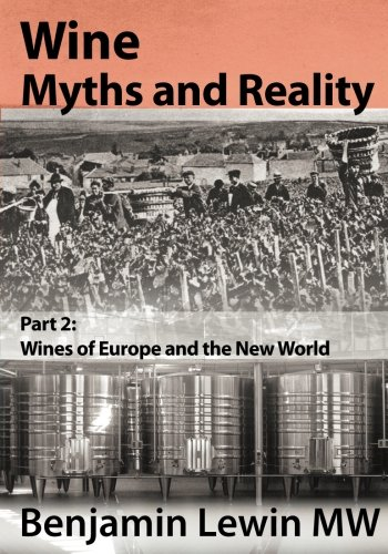 Read Online Wine Myths and Reality: Part 2: Wines of Europe and the New World pdf