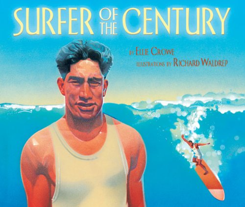 Surfer of the Century: The Life of Duke Kahanamoku by Lee & Low Books