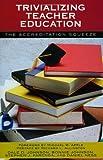 Trivializing Teacher Education, Dale D. Johnson and Bonnie Johnson, 0742535363
