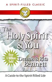 Holy Spirit and You by [Bennett, Dennis]