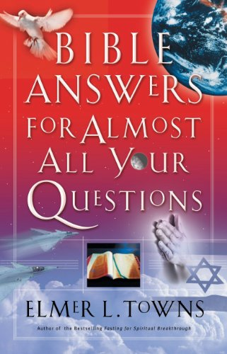Bible Answers for Almost All Your Questions (Bible Answers For Almost All Your Questions)