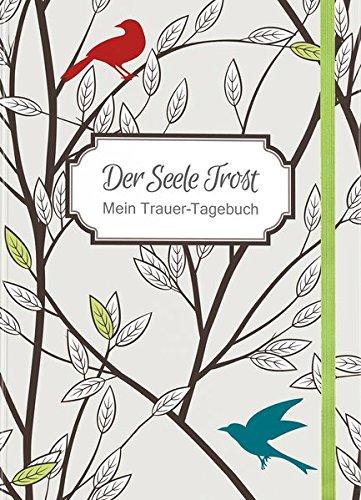 Der Seele Trost: Mein Trauer Tagebuch