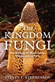 The Kingdom Fungi, Steven L. Stephenson, 0881928917