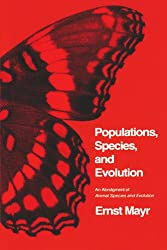 Populations, Species, and Evolution: An Abridgment of <i>Animal Species and Evolution</i> (Belknap Press)