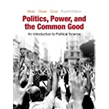 Politics, Power, and the Common Good: An Introduction to Political Science (4th Edition)