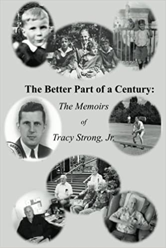 The Better Part of a Century: The Memoirs of Tracy Strong, Jr. by Mr. Tracy Strong Jr. (2013-01-12)