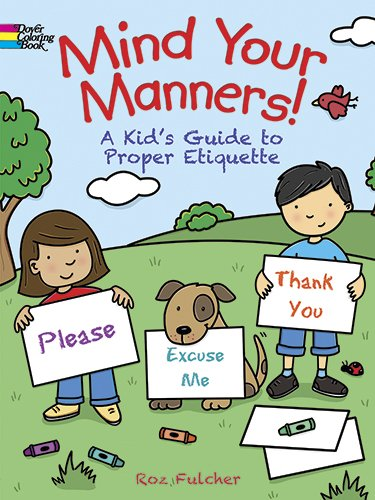 Download Mind Your Manners!: A Kid's Guide to Proper Etiquette (Dover Coloring Books) PDF