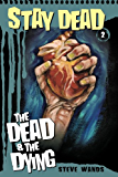 Stay Dead 2: The Dead and The Dying