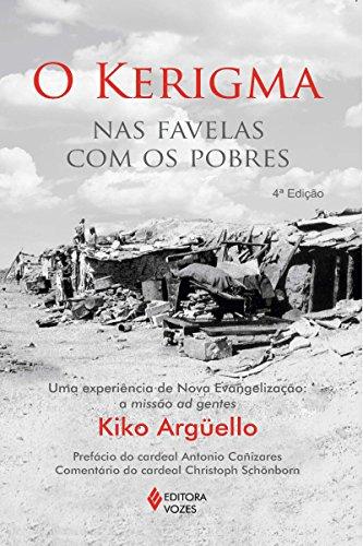 O Kerigma: Nas favelas com os pobres - Uma experiência de Nova Evangelização: a missão ad gentes