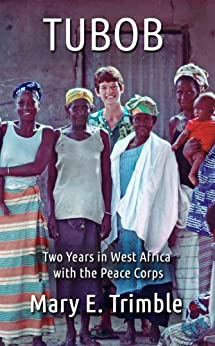 TUBOB: Two Years in West Africa with the Peace Corps by [Trimble, Mary]