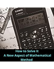 How to Solve It: A New Aspect of Mathematical Method: Princeton Science Library, Book 85