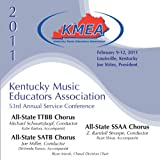 2011 Kentucky Music Educators Association (KMEA): All-State TTBB Chorus, All-State SATB Chorus  and  All-State SSAA Chorus