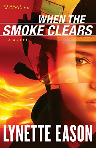 When the Smoke Clears: A Novel (Deadly Reunions) (Volume 1) by Baker Pub Group/Baker Books
