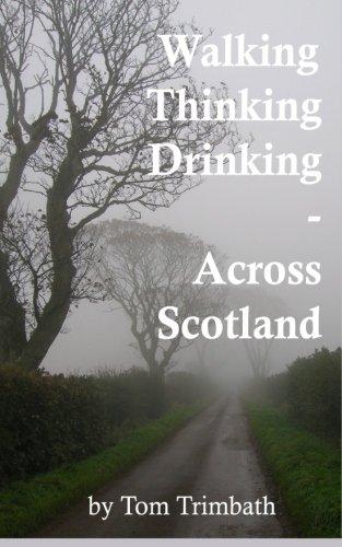 Walking, Thinking, Drinking Across Scotland pdf epub