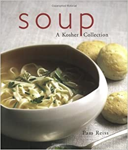 Soup a kosher collection pamela reiss 9781590770740 amazon soup a kosher collection pamela reiss 9781590770740 amazon books forumfinder Choice Image