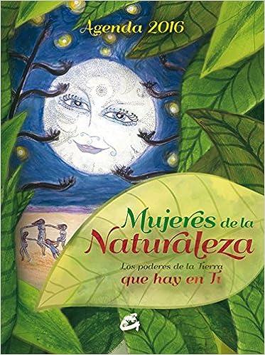 Agenda 2016. Mujeres de la naturaleza: EDITORIAL GAIA ...