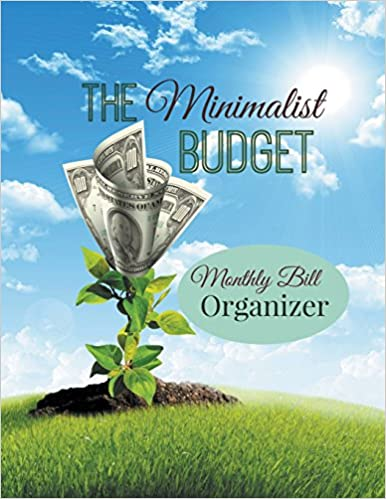 Book The Minimalist Budget: Monthly Bill Organizer: Two Years Worth of Budget Planning in One Journal!