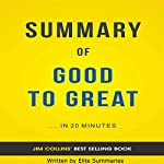 Good to Great: by Jim Collins | Summary & Analysis | Elite Summaries