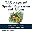 365 Days of Spanish Expressions and Idioms Audiobook by My Daily Spanish Narrated by Lissú Pineda