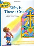 Why Is There a Cross?, Kathleen Long Bostrom, 1414302886