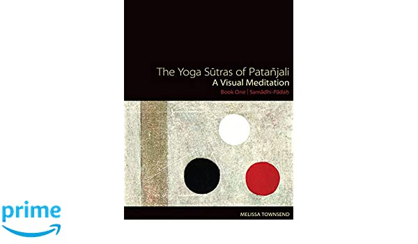 The Yoga Sutras of Patanjali: A Visual Meditation. Book One ...