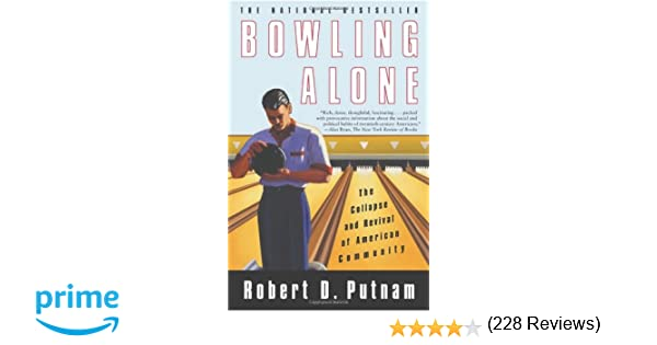 com bowling alone the collapse and revival of american  com bowling alone the collapse and revival of american community 8601300412757 robert d putnam books