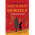 She's Not Herself: A psychotherapist's journey into and beyond her mother's mental illness